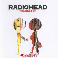 Radiohead -《The Best Of Radiohead》Limited Edition[FLAC/分轨]115下载