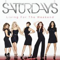 The Saturdays《Living For the Weekend (Deluxe Edition)》2013 iTunes Plus AAC