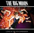独立流行摇滚:The Big Moon《Love In The 4th Dimension》2017/FLAC/BD