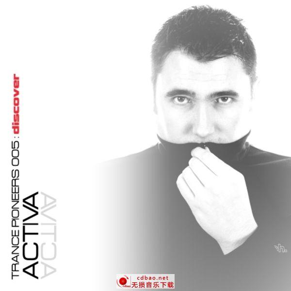 dimalam推荐电音 Activa-《Trance Pioneers 005》专辑[FLAC/分轨][旋风
