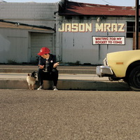 Jason Mraz - Waiting For My Rocket To Come - cover.jpg