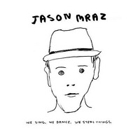 Jason Mraz - We Sing, We Dance, We Steal Things  - cover.jpg