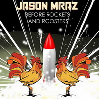 Jason Mraz - Before Rockets and Roosters [EP] - cover.JPG