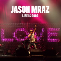 Jason Mraz - Life Is Good [EP] - cover.jpg
