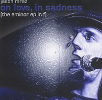 Jason Mraz - The E Minor EP in F [EP] - cover.jpg