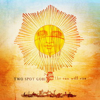 Two Spot Gobi - The Sun Will Rise - cover.jpg