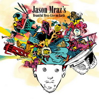 Jason Mraz - Beautiful Mess Live On Earth [Live] - cover.jpg