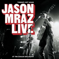 Jason Mraz - Tonight, Not Again - Jason Mraz Live at - cover.jpg