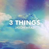 Jason Mraz - 3 Things [Single] - 2014 FLAC.jpg