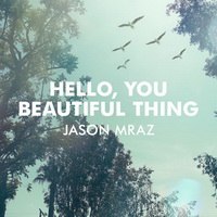 Jason Mraz - Hello, You Beautiful Thing [Single] - 2014 FLAC.jpg