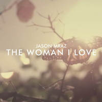 Jason Mraz - The Woman I Love [Single] - 2013 FLAC.jpg