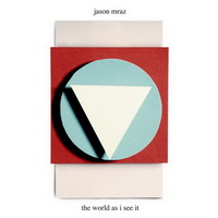 Jason Mraz - The World As I See It [Single] - 2012 FLAC.jpg