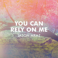Jason Mraz - You Can Rely On Me [Single] - 2014 FLAC.jpg