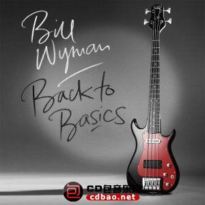 Bill Wyman - Back To Basics (2015).jpg
