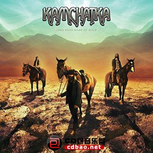 Kamchatka - Long Road Made of Gold (2015).jpg