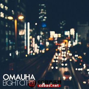 Omauha - Eight Cities (2015).jpg