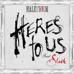 Halestorm - Here's To Us (feat. Slash) [Singles] - cover.jpg