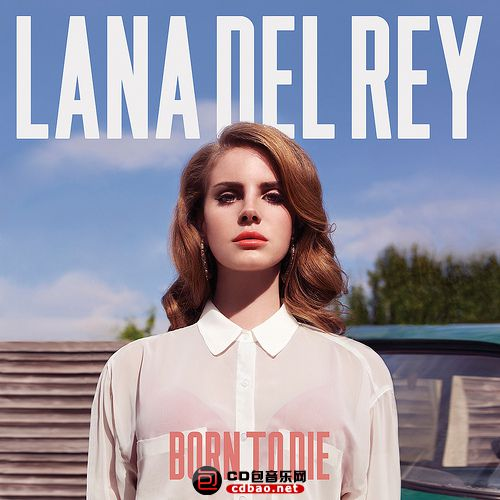 Lana Del Rey - Born to Die (Deluxe Edition) - 2012 ALAC, lossless.jpg