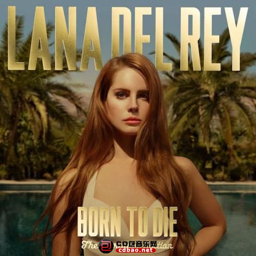 Lana Del Rey - Born to Die (The Paradise Edition) - 2012, FLAC (tracks .cue), lossless.jpg