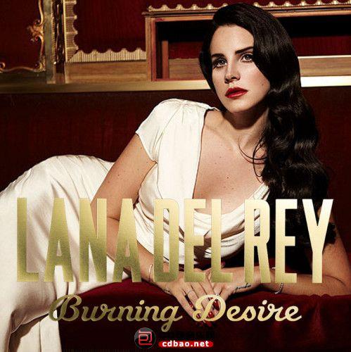 Lana Del Rey - Burning Desire [2013 г., Indie pop, DVD].jpg