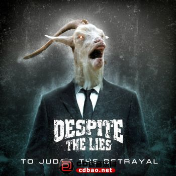 DESPITE THE LIES - To Judge The Betrayal.jpg