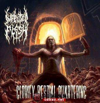 Infected Flesh - Glorify Bestial Quartering.jpg