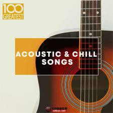 VA《100 Greatest Acoustic & Chill Songs》2019/Mp3/BD/853MB
