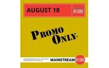 《Promo Only Mainstream Radio August 2018》320K/MP3/BD