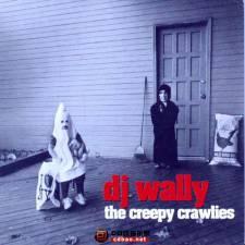 Trip-Hop:DJ Wally《The Creepy Crawlies》(恐怖爬虫)/2001/FLAC/BD